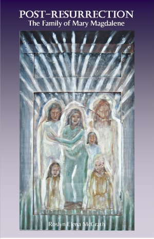"""Post-Resurrection: The Family of Mary Magdalene"""